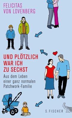 Und plötzlich war ich zu sechst (eBook, ePUB) - Lovenberg, Felicitas von
