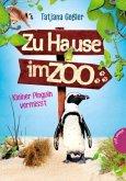 Kleiner Pinguin vermisst / Zu Hause im Zoo Bd.3