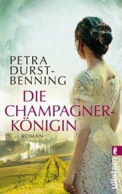 Die Champagnerkönigin / Jahrhundertwind-Trilogie Bd.2 - Durst-Benning, Petra