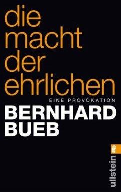 Die Macht der Ehrlichen - Bueb, Bernhard