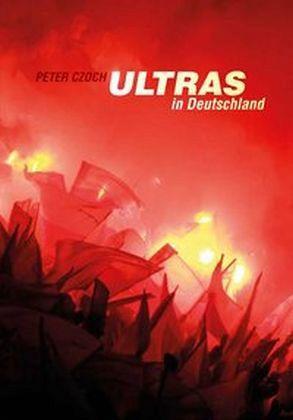 Ultras in Deutschland - Czoch, Peter