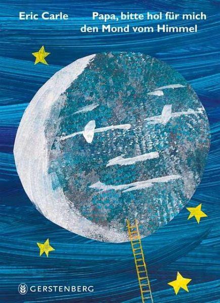 Papa, bitte hol für mich den Mond vom Himmel