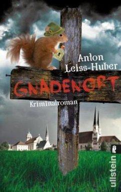 Gnadenort / Kommissar Max Kramer & Nonne Maria Evita Bd.1 - Leiss-Huber, Anton