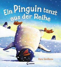 Ein Pinguin tanzt aus der Reihe - Smallman, Steve