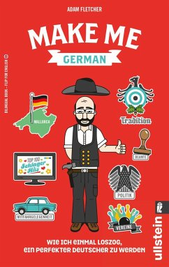Make me German! Zweisprachiges Wendebuch Deutsch/ Englisch - Fletcher, Adam