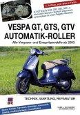 Vespa GT, GTS, GTV Automatik-Roller