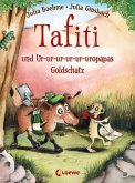 Tafiti und Ur-ur-ur-ur-ur-uropapas Goldschatz / Tafiti Bd.4