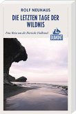 DuMont Reiseabenteuer Die letzten Tage der Wildnis (eBook, ePUB)
