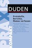 Duden Praxis kompakt - Protokolle, Berichte, Memos verfassen (eBook, PDF)
