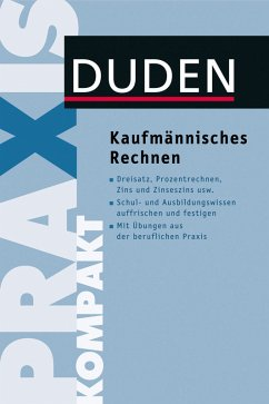 Duden Praxis kompakt - Kaufmännisches Rechnen (eBook, PDF) - Dudenredaktion