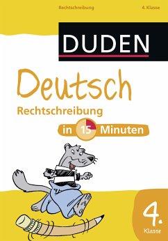 Deutsch in 15 Minuten - Rechtschreibung 4. Klasse (eBook, PDF) - Dudenredaktion