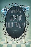 Wer die Lilie träumt / Raven Cycle Bd.2
