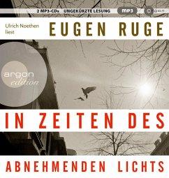 In Zeiten des abnehmenden Lichts, 2 MP3-CDs - Ruge, Eugen