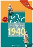 Wir vom Jahrgang 1940. Aufgewachsen in der DDR