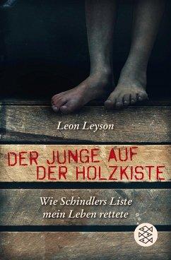Der Junge auf der Holzkiste. Wie Schindlers Liste mein Leben rettete - Leyson, Leon