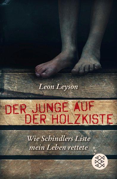 Der Junge auf der Holzkiste. Wie Schindlers Liste mein Leben rettete-leon leyson