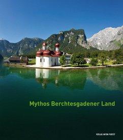 Mythos Berchtesgadener Land - Metzner, Ulrich