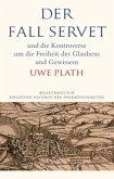 Der Fall Servet und die Kontroverse um die Freiheit des Glaubens und Gewissens