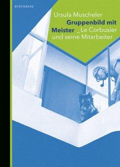 Gruppenbild mit Meister - Muscheler, Ursula