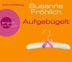 Aufgebügelt, 4 Audio-CDs - Fröhlich, Susanne