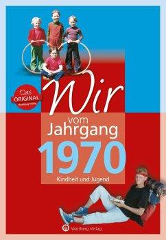 Wir vom Jahrgang 1970 - Tornau, Katja;Rickling, Matthias