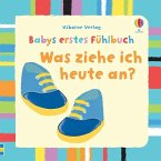 Babys erstes Fühlbuch: Was ziehe ich heute an?