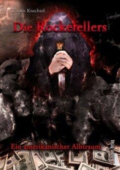 Die Rockefellers - Knechtel, Tilman