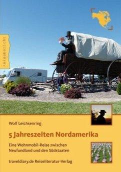 5 Jahreszeiten Nordamerika - Leichsenring, Wolf