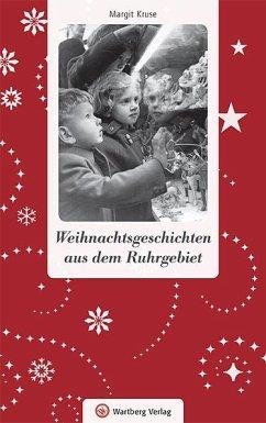Weihnachtsgeschichten aus dem Ruhrgebiet - Kruse, Margit