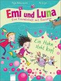 Ein Huhn steht Kopf / Emi und Luna - Eine Freundschaft mit Kawumm Bd.1