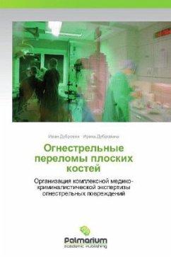 9783847394549 - Dubrovin, Ivan Dubrovina, Irina: Ognestrel'nye perelomy ploskikh kostey - Book