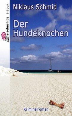 Der Hundeknochen (eBook, ePUB) - Schmid, Niklaus
