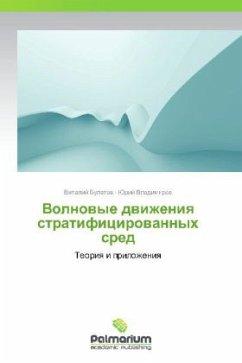 9783847394525 - Bulatov, Vitaliy Vladimirov, Yuriy: Volnovye dvizheniya stratifitsirovannykh sred - Kitabu