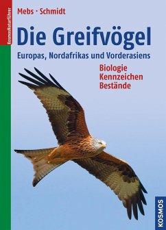 Die Greifvögel Europas, Nordafrikas und Vorderasiens - Mebs, Theodor; Schmidt, Daniel