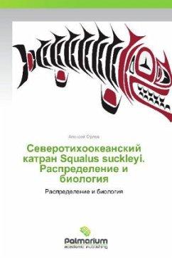 9783847394150 - Orlov Aleksey: Severotikhookeanckiy Katran Squalus Suckleyi. Raspredelenie I Biologiya - كتاب