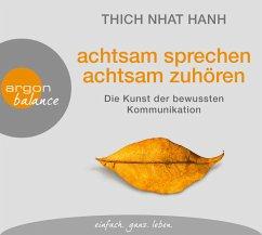 Achtsam sprechen, achtsam zuhören, 3 Audio-CDs - Thich Nhat Hanh