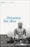 Ostasien bis 1800 / Neue Fischer Weltgeschichte Bd.13