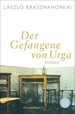 Der Gefangene von Urga - Krasznahorkai, László