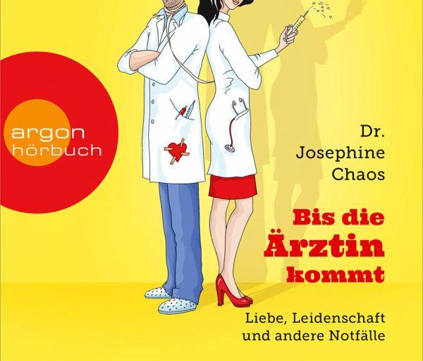 Bis die Ärztin kommt, 4 Audio-CDs von Josephine Chaos