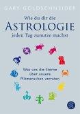 Wie du dir die Astrologie jeden Tag zunutze machst