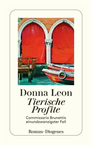 Tierische Profite / Commissario Brunetti Bd.21 - Leon, Donna