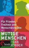 Mutige Menschen , Für Frieden, Freiheit und Menschenrechte (eBook, ePUB)