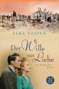 Der Wille zur Liebe / Familie Wolkenrath Saga Bd.4 - Vesper, Elke