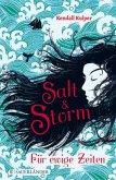 Salt & Storm. Für ewige Zeiten (Restexemplar)