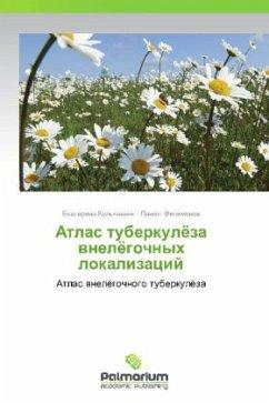9783847394280 - Kul'chavenya, Ekaterina Filimonov, Pavel: Atlas tuberkulyeza vnelyegochnykh lokalizatsiy - Book