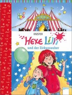 Hexe Lilli und der Zirkuszauber / Hexe Lilli Bd.3 - KNISTER
