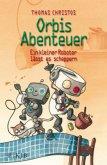 Ein kleiner Roboter lässt es scheppern / Orbis Abenteuer Bd.2