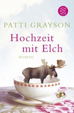 Hochzeit mit Elch - Grayson, Patti