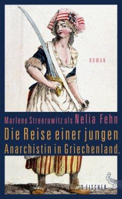 Die Reise einer jungen Anarchistin in Griechenland - Streeruwitz, Marlene
