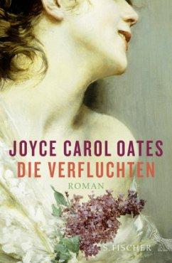 Die Verfluchten - Oates, Joyce Carol